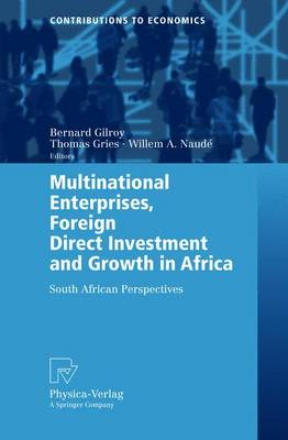 Multinational Enterprises, Foreign Direct Investment and Growth in Africa: South African Perspectives - Contributions to Economics (Paperback)