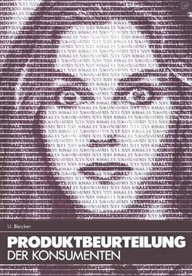 Produktbeurteilung Der Konsumenten: Eine Psychologische Theorie Der Informationsverarbeitung - Konsum Und Verhalten 5 (Paperback)