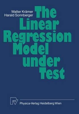The Linear Regression Model Under Test (Hardback)