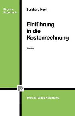 Einf hrung in Die Kostenrechnung - Physica-Lehrbuch (Paperback)