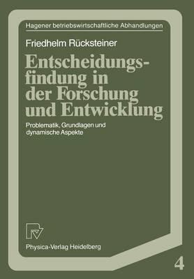 Entscheidungsfindung in der Forschung und Entwicklung - Hagener Betriebswirtschaftliche Abhandlungen 4 (Paperback)