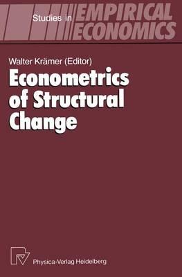 Econometrics of Structural Change - Studies in Empirical Economics (Hardback)