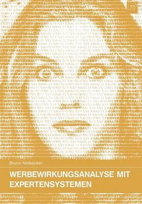 Werbewirkungsanalyse Mit Expertensystemen - Konsum Und Verhalten 26 (Paperback)
