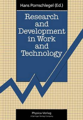 Research and Development in Work and Technology: Proceedings of a European Workshop Dortmund, Germany, 23-25 October 1990 (Paperback)