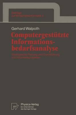 Computergestutzte Informationsbedarfsanalyse - Beitrage zur Wirtschaftsinformatik 4 (Paperback)