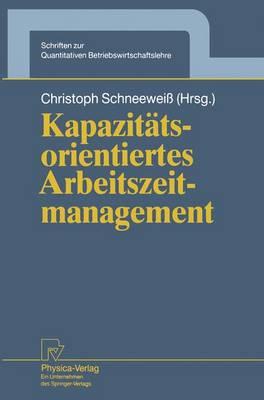 Kapazit tsorientiertes Arbeitszeitmanagement - Schriften Zur Quantitativen Betriebswirtschaftslehre 5 (Paperback)