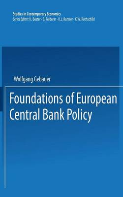 Foundations of European Central Bank Policy - Studies in Contemporary Economics (Paperback)