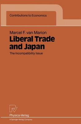 Liberal Trade and Japan: The Incompatibility Issue - Contributions to Economics (Paperback)