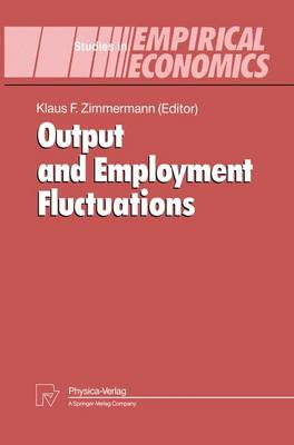 Output and Employment Fluctuations - Studies in Empirical Economics (Hardback)