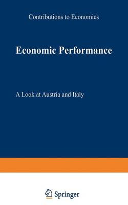 Economic Performance: A Look at Austria and Italy - Contributions to Economics (Paperback)