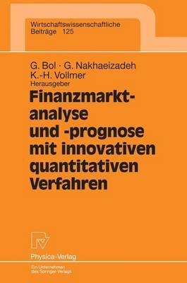 Finanzmarktanalyse Und- Prognose Mit Innovativen Quantitativen Verfahren: Ergebnisse Des 5. Karlsruher  konometrie-Workshops - Wirtschaftswissenschaftliche Beitr ge 125 (Paperback)