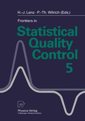 Frontiers in Statistical Quality Control 5 - Frontiers in Statistical Quality Control 5 (Paperback)