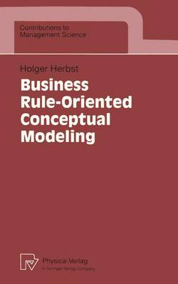 Business Rule-Oriented Conceptual Modeling - Contributions to Management Science (Paperback)