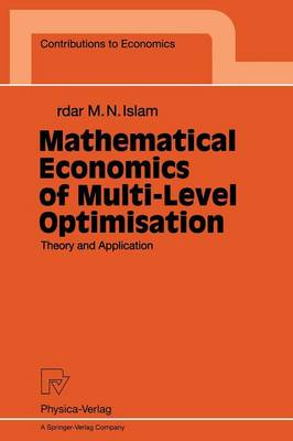 Mathematical Economics of Multi-Level Optimisation: Theory and Application - Contributions to Economics (Paperback)