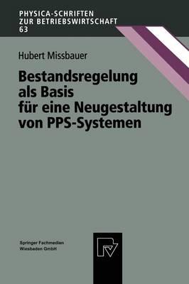 Bestandsregelung ALS Basis F r Eine Neugestaltung Von Pps-Systemen - Physica-Schriften Zur Betriebswirtschaft 63 (Hardback)