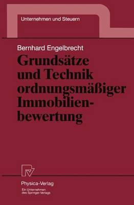 Grundsatze und Technik Ordnungsmassiger Immobilienbewertung - Unternehmen und Steuern 7 (Paperback)