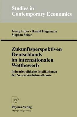 Zukunftsperspektiven Deutschlands im Internationalen Wettbewerb - Studies in Contemporary Economics (Paperback)