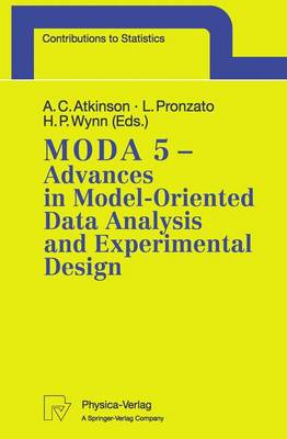 MODA 5 - Advances in Model-Oriented Data Analysis and Experimental Design: Proceedings of the 5th International Workshop in Marseilles, France, June 22-26, 1998 - Contributions to Statistics (Paperback)