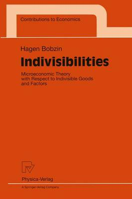 Indivisibilities: Microeconomic Theory with Respect to Indivisible Goods and Factors - Contributions to Economics (Paperback)