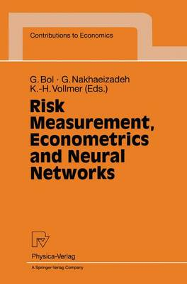 Risk Measurement, Econometrics and Neural Networks: Selected Articles of the 6th Econometric-Workshop in Karlsruhe, Germany - Contributions to Economics (Paperback)