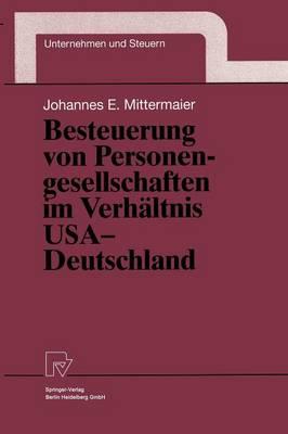 Besteuerung Von Personengesellschaften Im Verh ltnis USA -- Deutschland - Unternehmen Und Steuern 9 (Hardback)