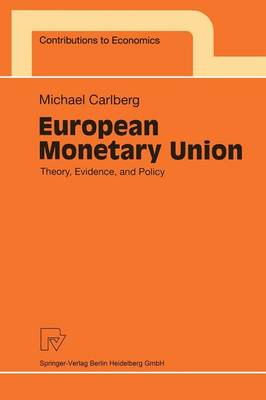European Monetary Union: Theory, Evidence, and Policy - Contributions to Economics (Paperback)