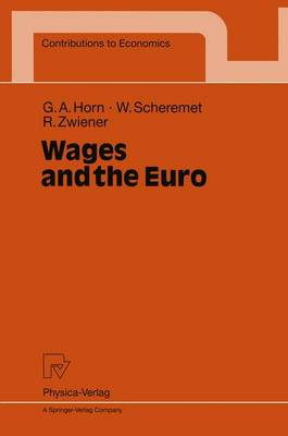 Wages and the Euro - Contributions to Economics (Paperback)