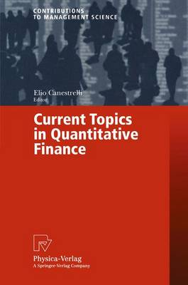 Current Topics in Quantitative Finance - Contributions to Management Science (Paperback)