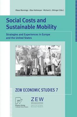 Social Costs and Sustainable Mobility: Strategies and Experiences in Europe and the United States - ZEW Economic Studies 7 (Paperback)