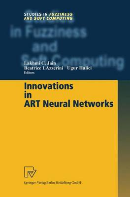 Innovations in ART Neural Networks - Studies in Fuzziness and Soft Computing 43 (Hardback)