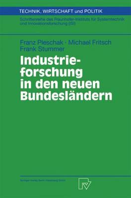 Industrieforschung in Den Neuen Bundesl ndern - Schriftenreihe Europaisches Recht, Politik Und Wirtschaft 42 (Hardback)