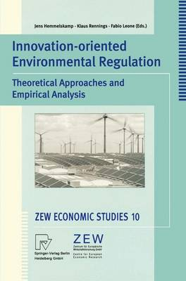 Innovation-Oriented Environmental Regulation: Theoretical Approaches and Empirical Analysis - ZEW Economic Studies 10 (Paperback)