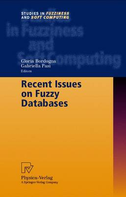 Recent Issues on Fuzzy Databases - Studies in Fuzziness and Soft Computing 53 (Hardback)