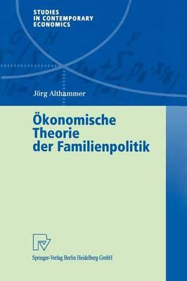 Okonomische Theorie Der Familienpolitik (Paperback)