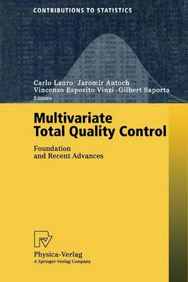 Multivariate Total Quality Control: Foundation and Recent Advances - Contributions to Statistics (Paperback)