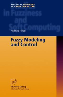 Fuzzy Modeling and Control - Studies in Fuzziness and Soft Computing 69 (Hardback)