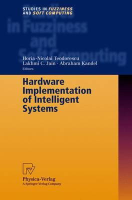 Hardware Implementation of Intelligent Systems - Studies in Fuzziness and Soft Computing 74 (Hardback)