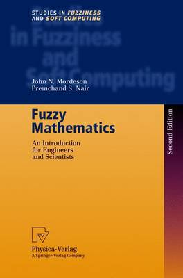 Fuzzy Mathematics: An Introduction for Engineers and Scientists - Studies in Fuzziness and Soft Computing 20 (Hardback)