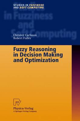 Fuzzy Reasoning in Decision Making and Optimization - Studies in Fuzziness and Soft Computing 82 (Hardback)