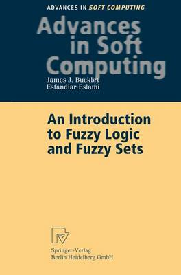 An Introduction to Fuzzy Logic and Fuzzy Sets - Advances in Intelligent and Soft Computing 13 (Paperback)