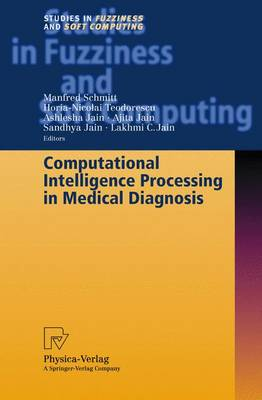 Computational Intelligence Processing in Medical Diagnosis - Studies in Fuzziness and Soft Computing 96 (Hardback)