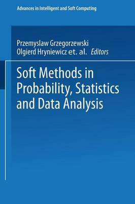 Soft Methods in Probability, Statistics and Data Analysis - Advances in Intelligent and Soft Computing 16 (Paperback)