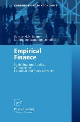 Empirical Finance: Modelling and Analysis of Emerging Financial and Stock Markets - Contributions to Economics (Paperback)