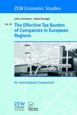 The Effective Tax Burden of Companies in European Regions: An International Comparison - ZEW Economic Studies 28 (Paperback)