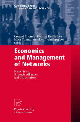 Economics and Management of Networks: Franchising, Strategic Alliances, and Cooperatives - Contributions to Management Science (Paperback)