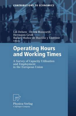 Operating Hours and Working Times: A Survey of Capacity Utilisation and Employment in the European Union - Contributions to Economics (Paperback)