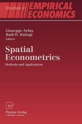 Spatial Econometrics: Methods and Applications - Studies in Empirical Economics (Hardback)