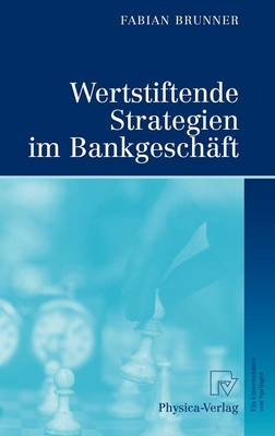 Wertstiftende Strategien Im Bankgeschaft (Hardback)