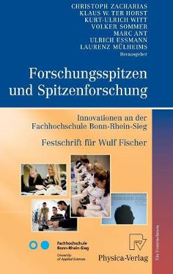 Forschungsspitzen Und Spitzenforschung: Innovationen an Der Fachhochschule Bonn-Rhein-Sieg Festschrift F r Wulf Fischer (Hardback)
