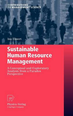 Sustainable Human Resource Management: A conceptual and exploratory analysis from a paradox perspective - Contributions to Management Science (Hardback)